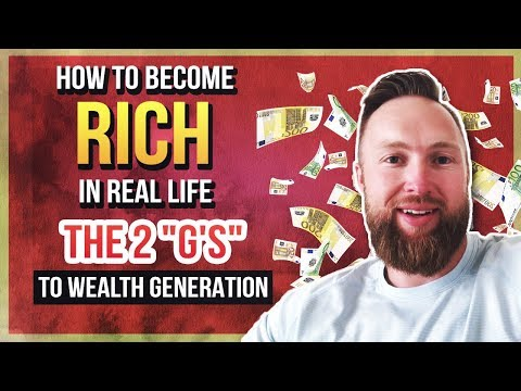 "HOW TO BECOME RICH IN REAL LIFE - THE 2 ""G'S"" TO WEALTH GENERATION"