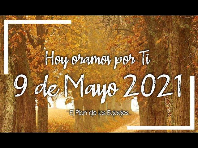 HOY ORAMOS POR TI | MAYO 9 de 2021 |  Oración Devocional | MINISTRA TU PAZ