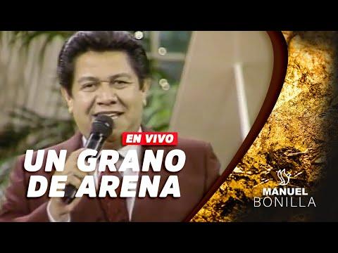 Un grano de arena Manuel Bonilla en vivo