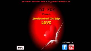 DJ RDX - Dedicated To My Love