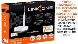 como configurar repetidor de sinal link one