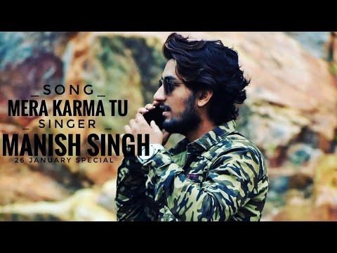 mera-karma-tu-|-26-january-special-|-manish-singh-song