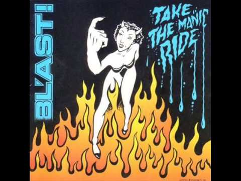 BL'AST! - Take The Manic Ride (FULL ALBUM)