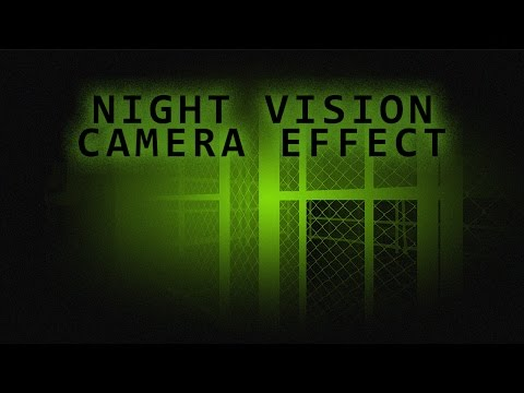 Lets Make a Night Vision Camera Effect