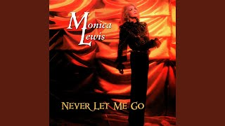 Provided to YouTube by The-Source Return to Forever · Monica Lewis Never Let Me Go ℗ 2000 Blue Moon Released on: 2000-04-08 Composer: Randy ...
