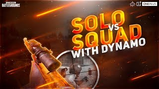 PUBG MOBILE LIVE SOLO VS SQUADS WITH DYNAMO | SUBSCRIBE & JOIN ME