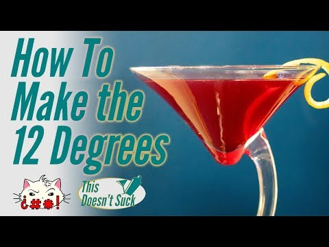How to Make The 12 Degrees - Home Bartending
