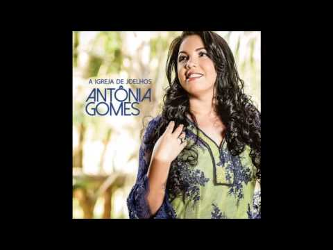 Antônia Gomes-A Igreja De Joelhos-CD Completo