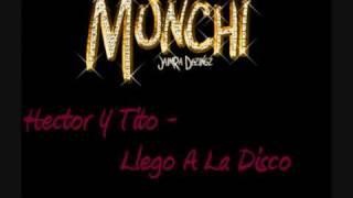 Hector Y Tito - Llego A La Disco