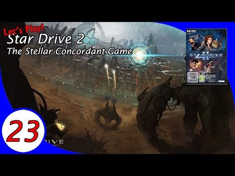 The Stellar Concordant Game, a Let's Play of Star Drive 2! Ep 23 |