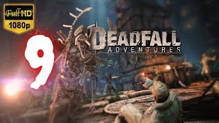Deadfall Adventures | Part 9 | No Commentary [1080p30 Max Settings] #09