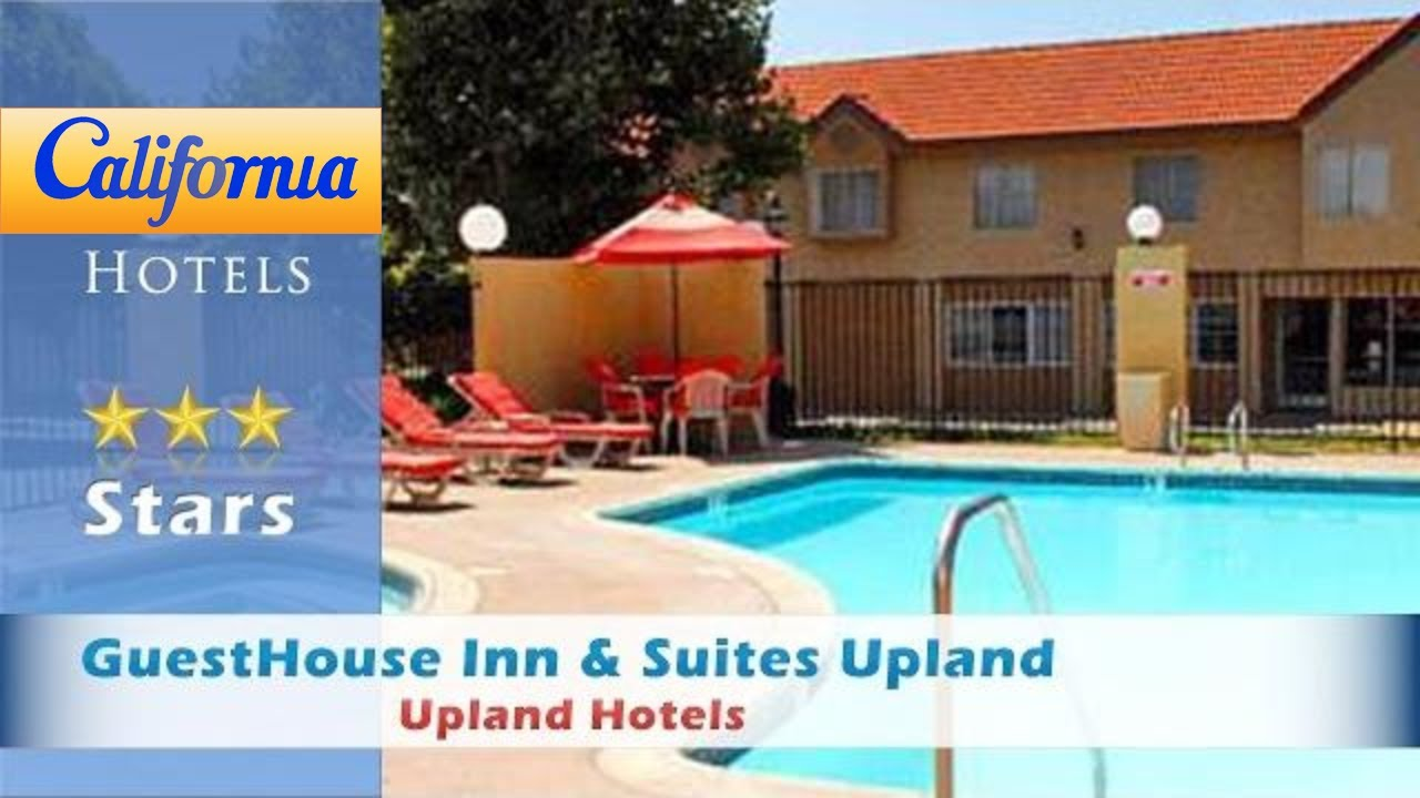 Guesthouse Inn Suites Upland Hotels California