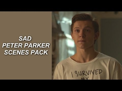 sad peter parker scenes pack