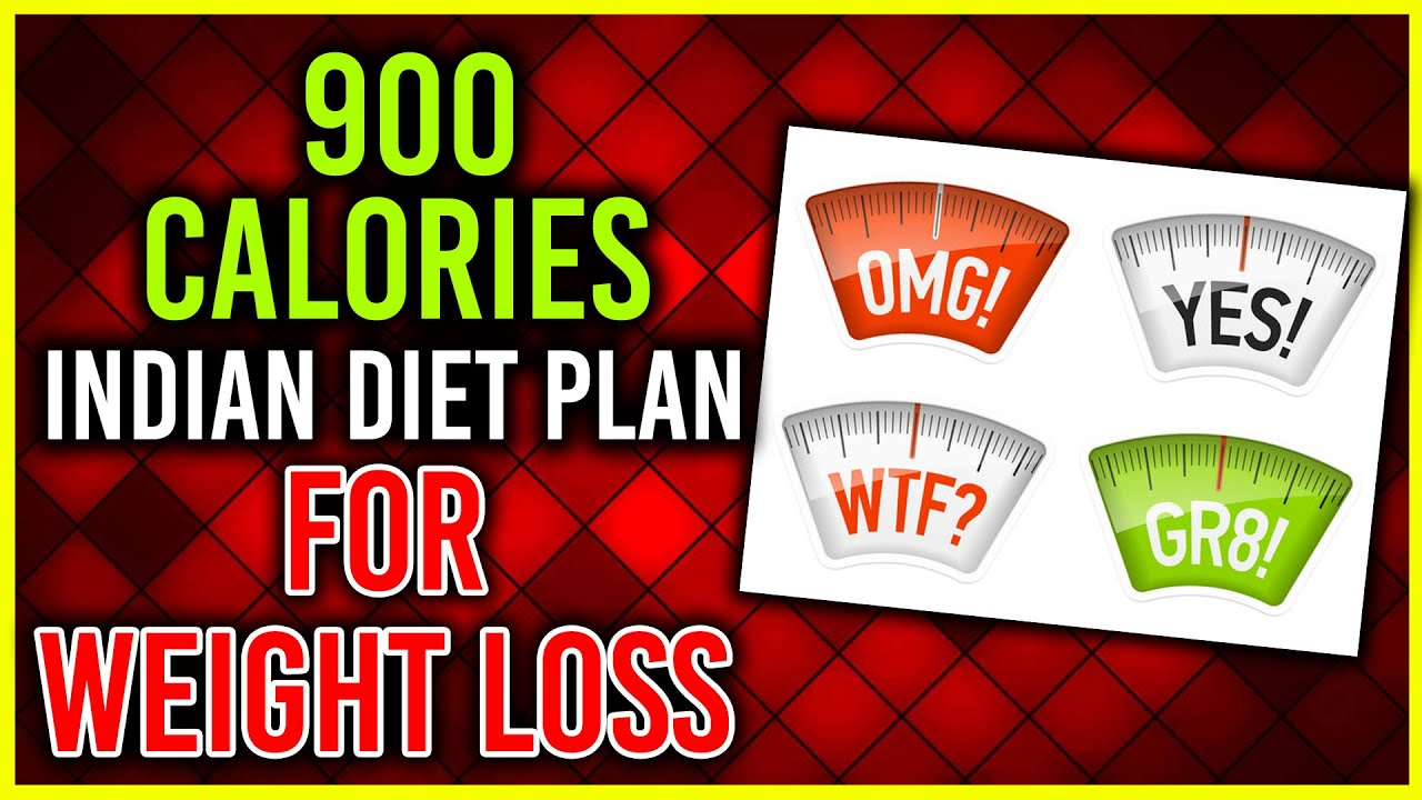 900 Calorie Diet Indian 900 calorie diet plan for weight loss ( indian meal plan
