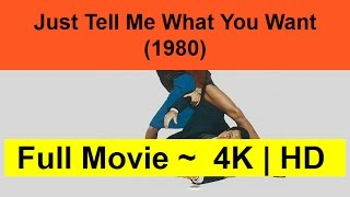 """Just-Tell-Me-What-You-Want--1980--Full""""Length-Online""""-"""