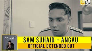 Cover images Angau - Sam Suhaid (Official Extended Cut)
