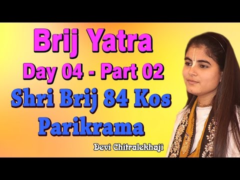 Brij Yatra Day 04 - Part 02 || Shri Brij 84 Kos Parikrama || Braj Mandal #Devi Chitralekhaji