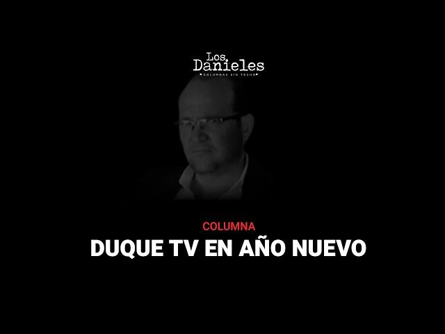 DUQUE TV EN AÑO NUEVO - Daniel Samper | Los Danieles