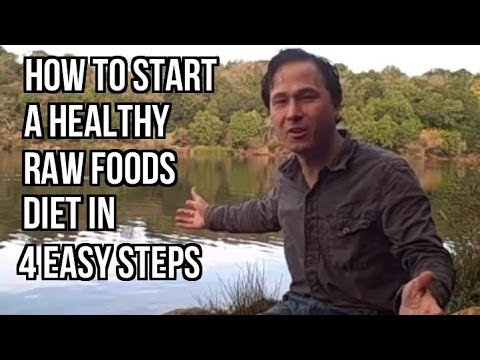 How to Start a Healthy Raw Foods Diet in 4 Easy Steps