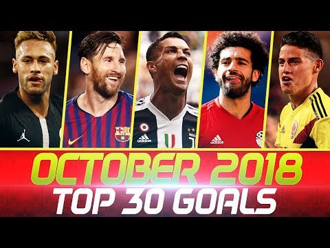 OCTOBER 2018 • Top 30 Goals