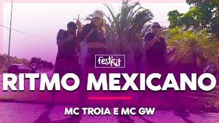 Ritmo Mexicano - Mc Troia, Mc Gw | COREOGRAFIA - FestRit