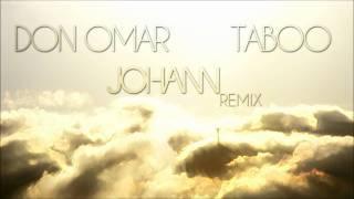 Don Omar - Taboo (Johann Remix)
