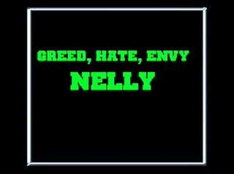 Greed, Hate, Envy - Nelly