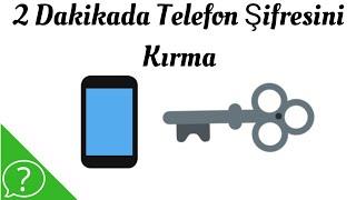 2 dk da telefon şifresi kırma 0 gerçek