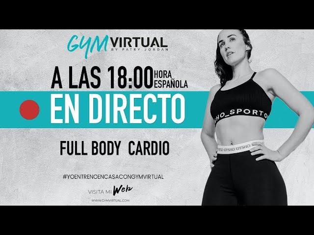 DIRECTO - FULL BODY CARDIO - EJERCICIOS PARA TODO EL CUERPO CON CARDIO - gymvirtual