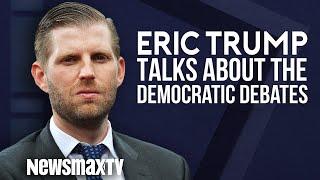 Eric Trump Talks about the Democratic Debates