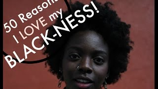 50 Reasons I Love My Blackness