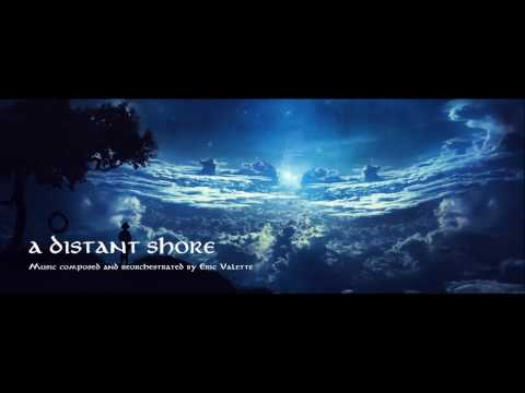 A Distant Shore - Orchestral Emotional Music composed and reorchestrated by Eric Valette