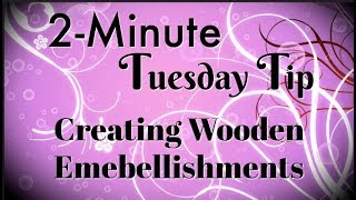 Creating Wooden Accents: Simply Simple 2-MINUTE TUESDAY TIP by Connie Stewart