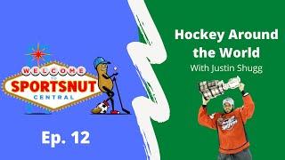 Ep. 12 - Hockey Around the World with Justin Shugg