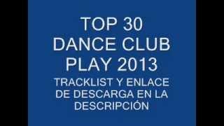 TOP 30 DANCE CLUB PLAY 2013