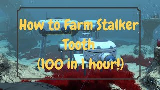 [SUBNAUTICA] How to Farm Stalker Tooth (100 in 1 hour!)
