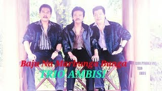 Video Baju Na Marbunga Bunga - Trio Ambisi [Pop Batak, Lagu Batak Legendaris] download MP3, 3GP, MP4, WEBM, AVI, FLV Juni 2018