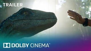 Jurassic World Fallen Kingdom Official Trailer Dolby Cinema Dolby