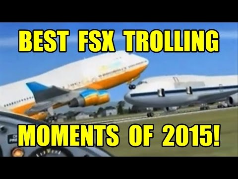 The Best FSX Trolling Moments of 2015!