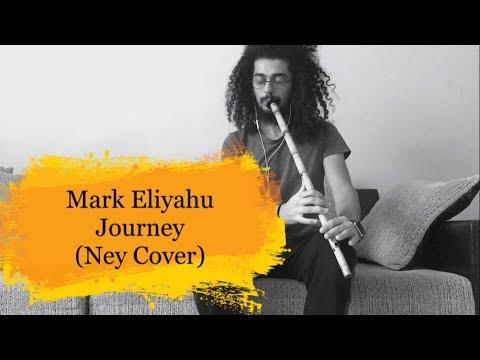 Mark Eliyahu - Journey (Ney Cover)