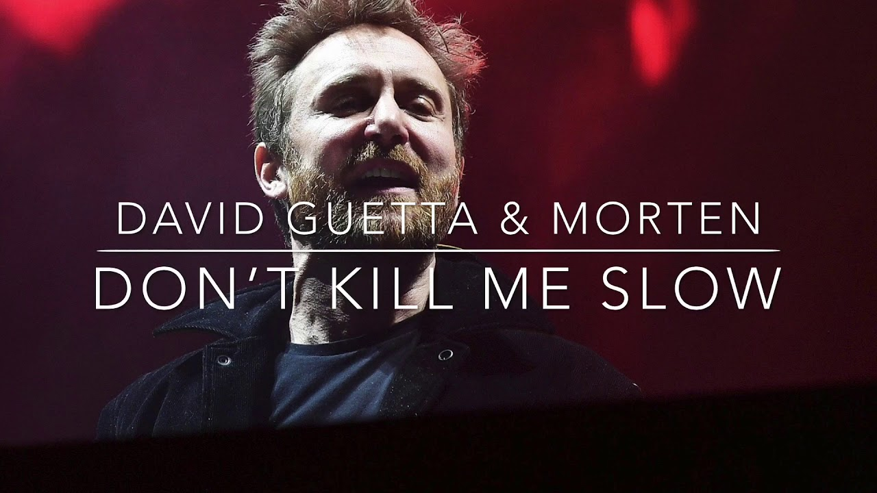 David Guetta & MORTEN - Don't Kill Me Slow (Preview)