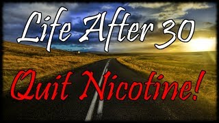 Life After 30 The Short Road! How I Quit Smoking & Ecigs After 20 Years By Accident!!