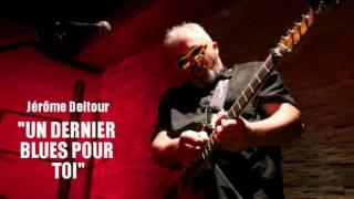 UN DERNIER BLUES POUR TOI (cover) Jérôme Deltour