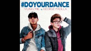 Do Your Dance - George Padilla & Yung Mil (Official Audio)