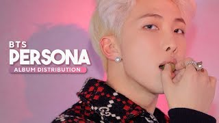 BTS - Map Of The Soul: PERSONA // Album Distribution [ALL SONGS]
