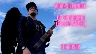 TIX - Ut Av Mørket (Fallen Angel) (Rock Cover by Vidar Helander)