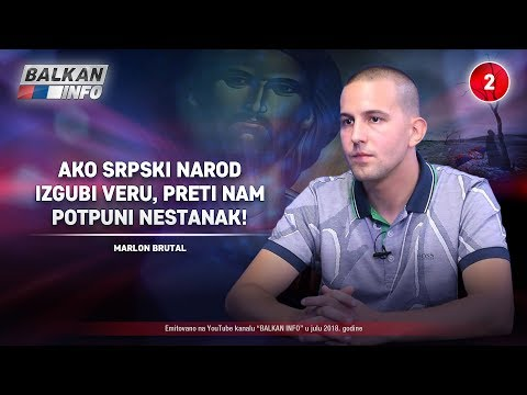 INTERVJU: Marlon Brutal - Ako srpski narod izgubi veru, preti nam potpuni nestanak! (01.07.2018)