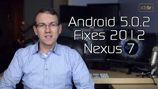 Android 5.0.2 Fixes 2012 Nexus 7! Sony