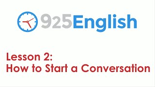 English Conversation Lesson - How to Start a Conversation in English | 925 English Lesson 2
