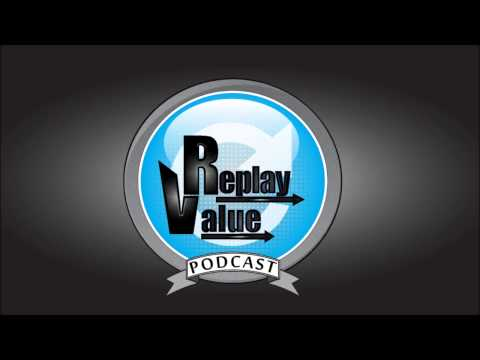 Replay Value Podcast - Episode 12